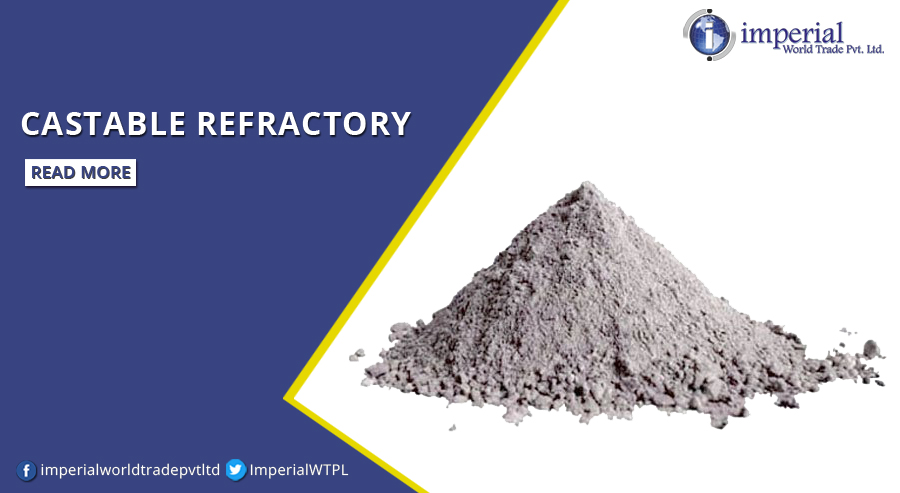 Refractory Castables - The Best Option For Furnace