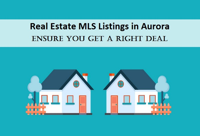 Real Estate MLS Listings In Aurora Ensure You Get A Right Deal